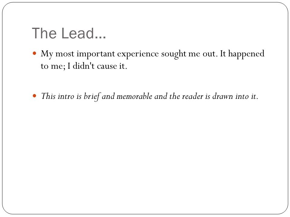 The Lead… My most important experience sought me out.