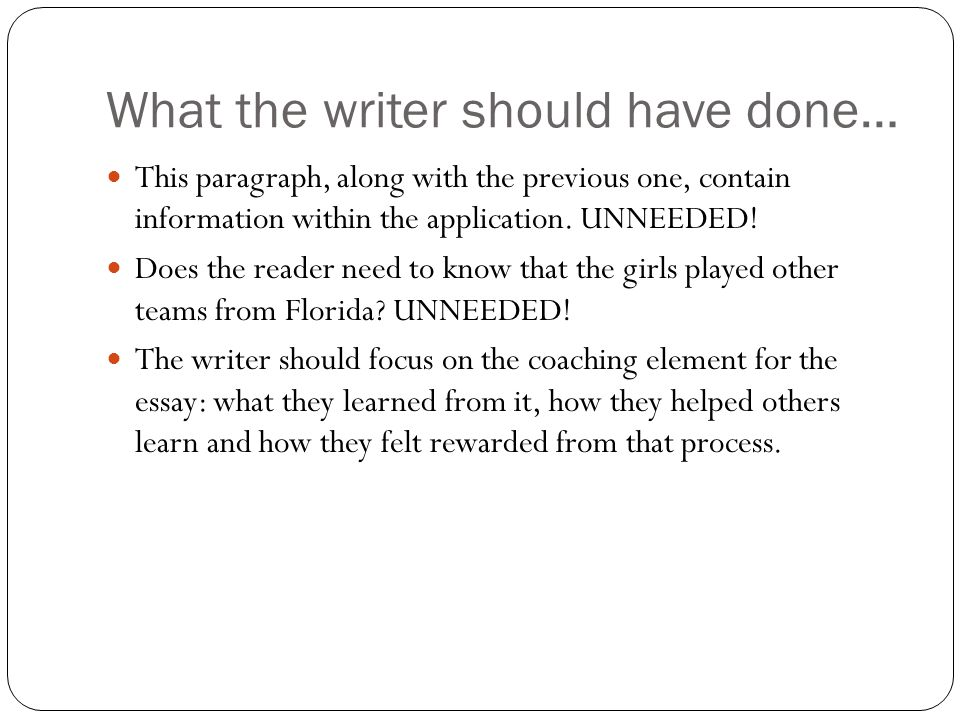 What the writer should have done… This paragraph, along with the previous one, contain information within the application.