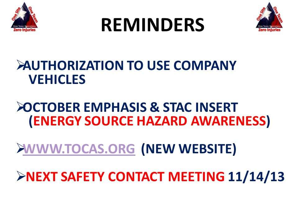 REMINDERS  AUTHORIZATION TO USE COMPANY VEHICLES  OCTOBER EMPHASIS & STAC INSERT (ENERGY SOURCE HAZARD AWARENESS)  WWW.TOCAS.ORG (NEW WEBSITE) WWW.TOCAS.ORG  NEXT SAFETY CONTACT MEETING 11/14/13