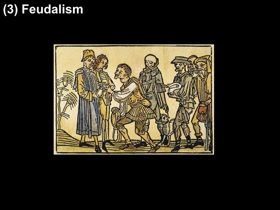 (3) Feudalism