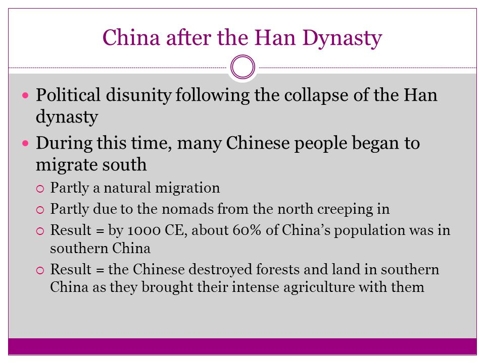 China after the Han Dynasty Political disunity following the collapse of the Han dynasty During this time, many Chinese people began to migrate south