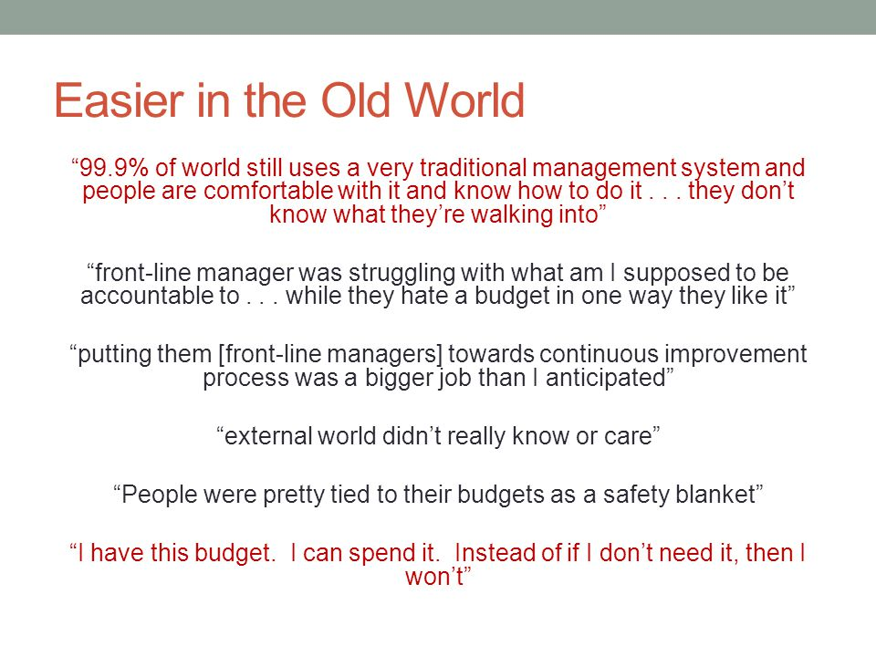 "Easier in the Old World ""99.9% of world still uses a very traditional management system and people are comfortable with it and know how to do it... th"