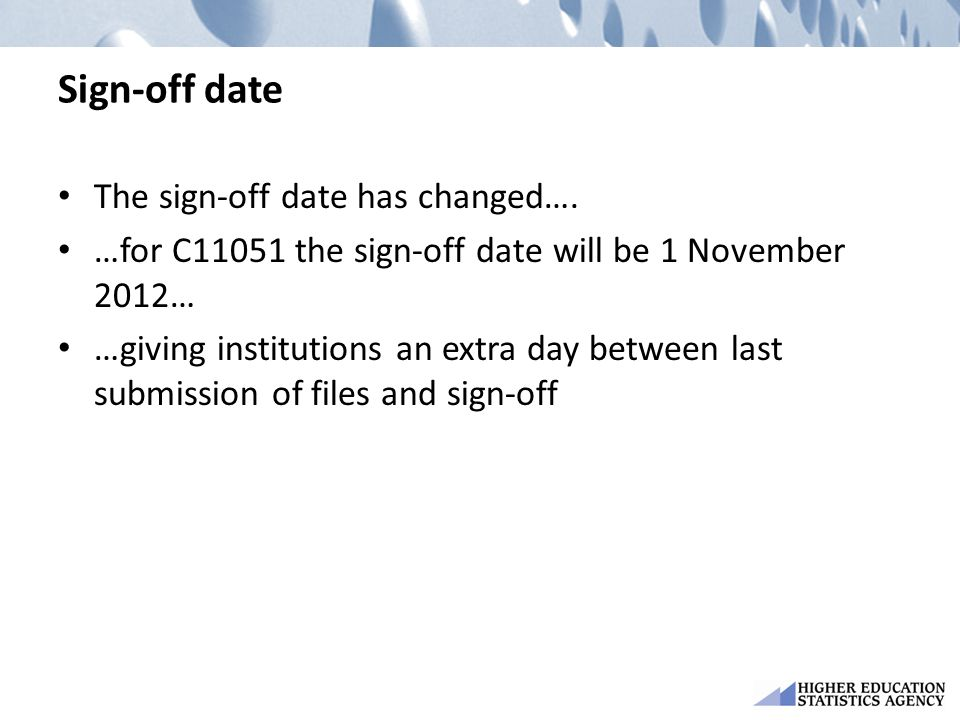 Sign-off date The sign-off date has changed….