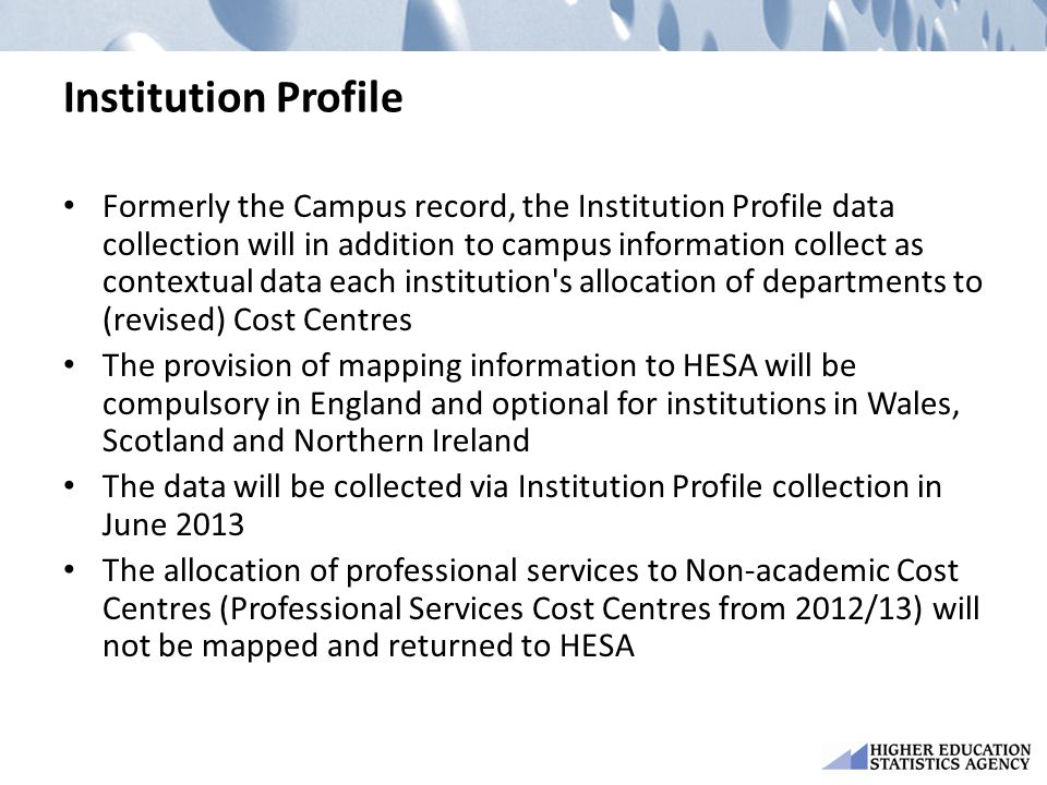 Institution Profile Formerly the Campus record, the Institution Profile data collection will in addition to campus information collect as contextual d