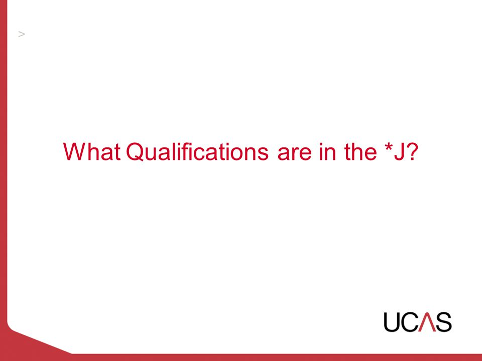 What Qualifications are in the *J?