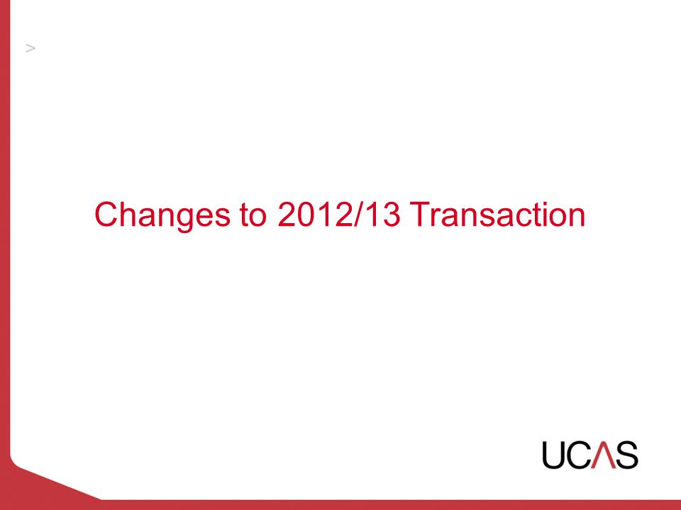 Changes to 2012/13 Transaction