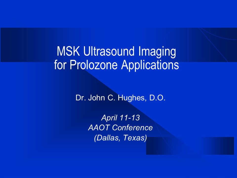 MSK Ultrasound Imaging for Prolozone Applications Dr.
