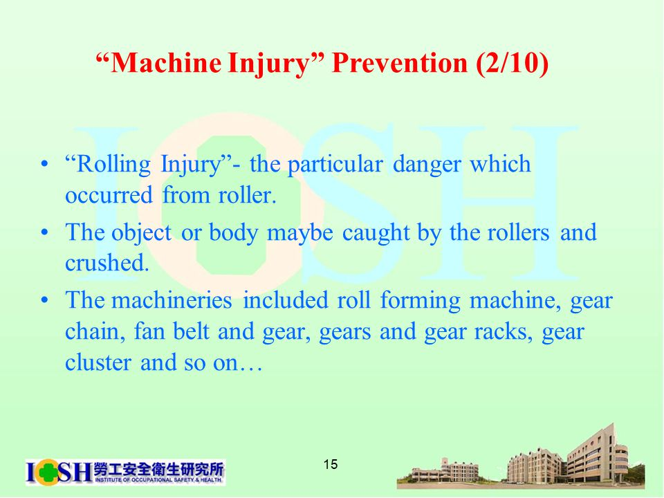 15 Rolling Injury - the particular danger which occurred from roller.