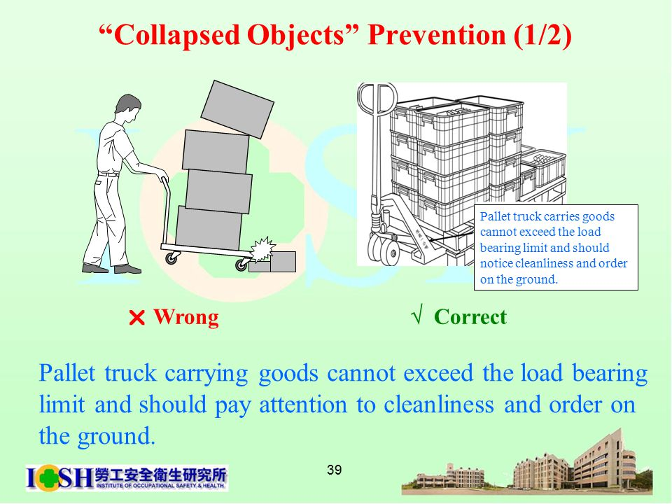 39 Pallet truck carrying goods cannot exceed the load bearing limit and should pay attention to cleanliness and order on the ground.
