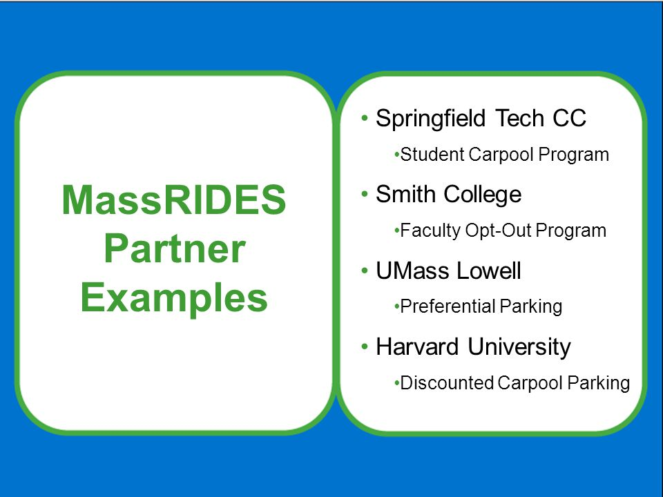 Springfield Tech CC Student Carpool Program Smith College Faculty Opt-Out Program UMass Lowell Preferential Parking Harvard University Discounted Carpool Parking MassRIDES Partner Examples