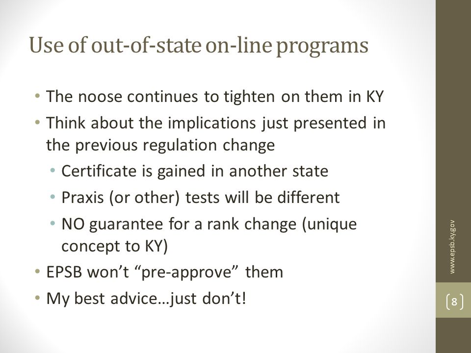 Use of out-of-state on-line programs The noose continues to tighten on them in KY Think about the implications just presented in the previous regulati
