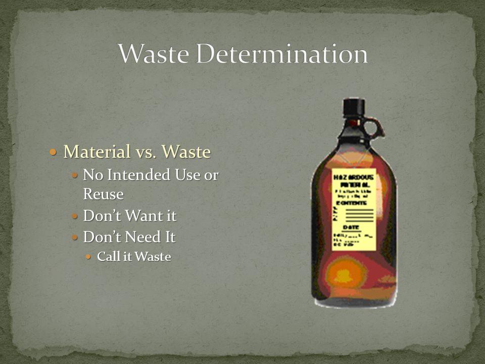 Material vs. Waste Material vs.