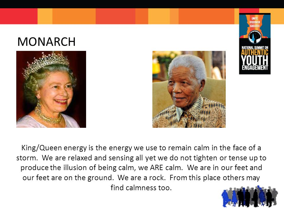 MONARCH King/Queen energy is the energy we use to remain calm in the face of a storm.