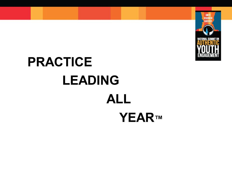 PRACTICE LEADING ALL YEAR ™ PLAY ™ …