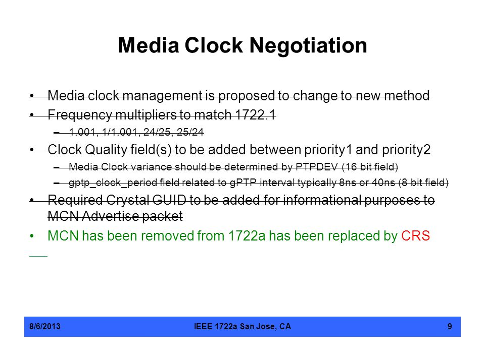 Media Clock Negotiation Media clock management is proposed to change to new method Frequency multipliers to match 1722.1 –1.001, 1/1.001, 24/25, 25/24