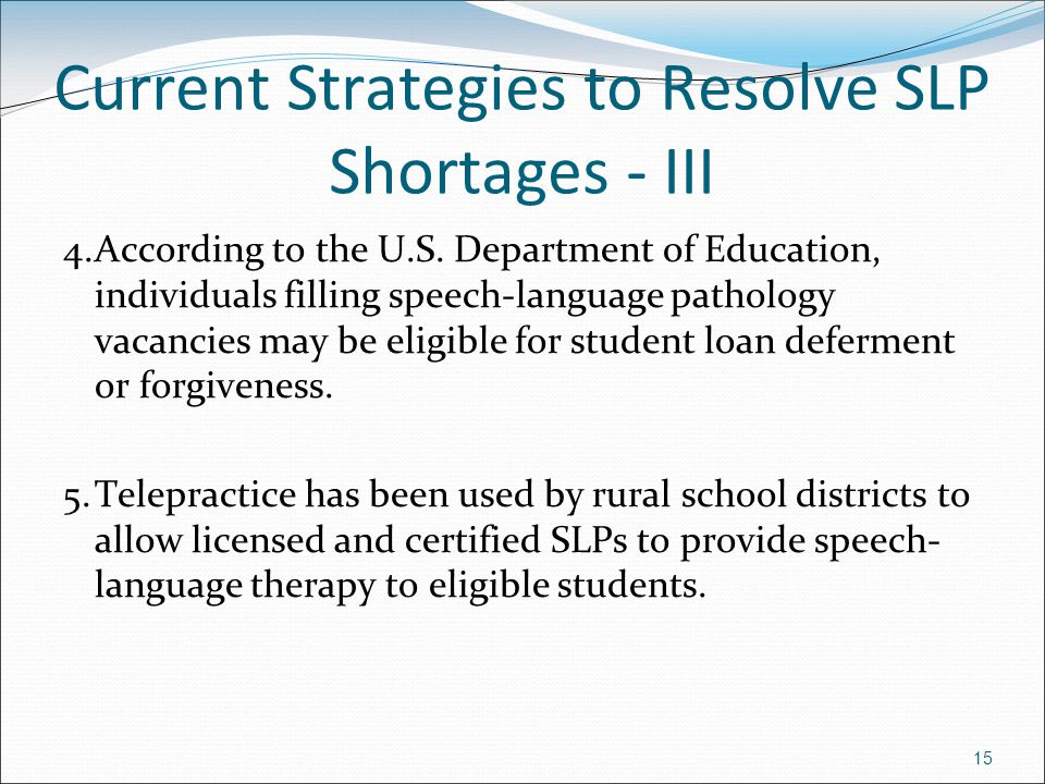 15 Current Strategies to Resolve SLP Shortages - III 4.According to the U.S.