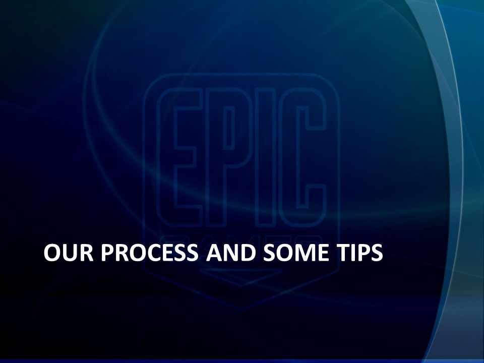OUR PROCESS AND SOME TIPS