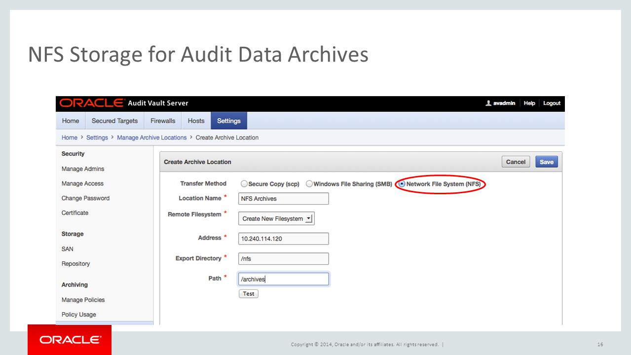 Copyright © 2014, Oracle and/or its affiliates. All rights reserved.   NFS Storage for Audit Data Archives 16