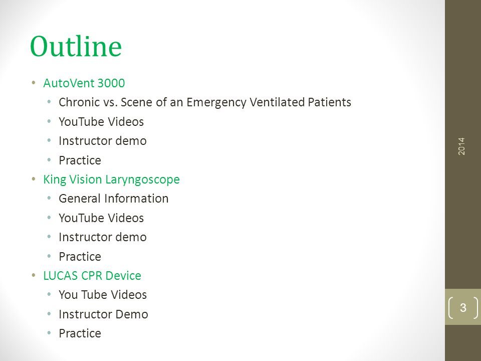 AutoVent 3000 Things to Remember Always treat the PATIENT Maintain situational awareness when managing the AV3000 ALWAYS default to what you know – USE THE BVM IF PROBLEMS ARISE WITH THE VENTILATOR 2014 14