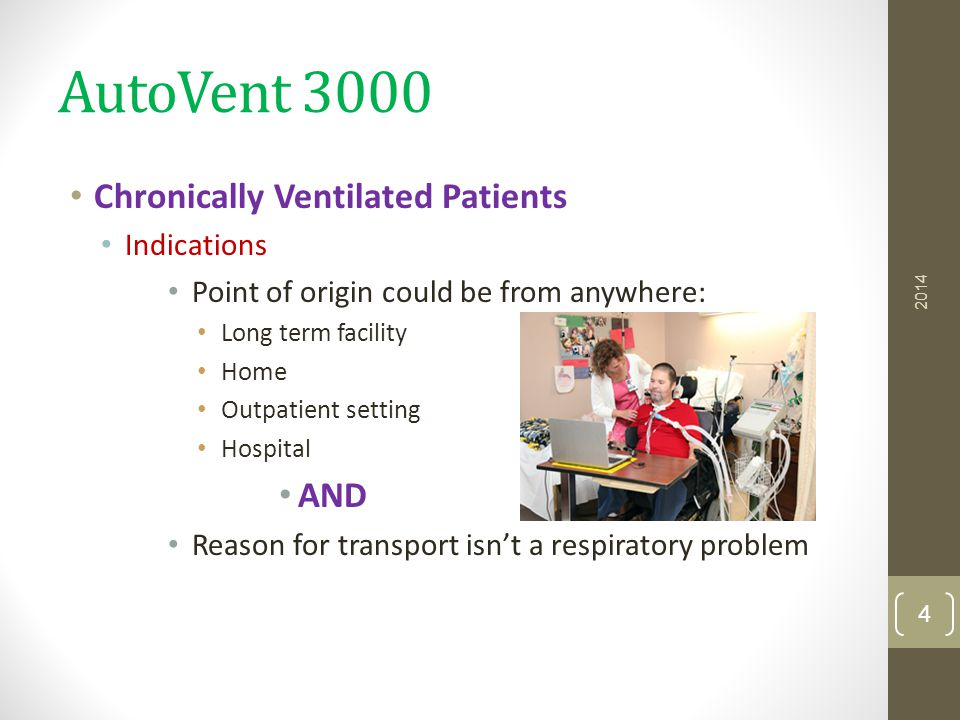 AutoVent 3000 Indications (Continued) Patient's ventilator settings are: PEEP less than or = to 10 cmH2O Peak pressures are less than or = to 30 AND No changes in the patients normal ventilator settings are required during the transport.