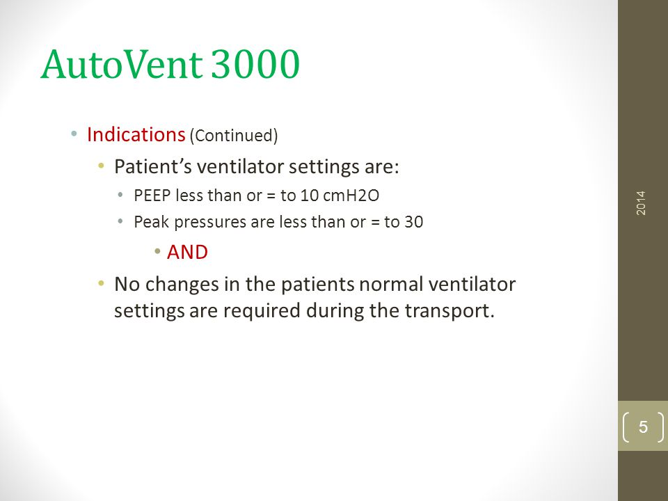 AutoVent 3000 Things to Remember (Continued) Only hand tighten the fittings Use a full size D portable oxygen cylinder – AV3000 machines consume a portable O2 cylinder within 23 minutes.