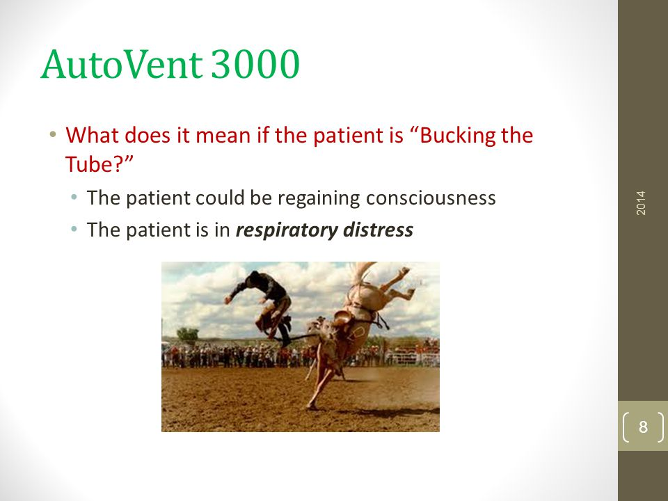 "AutoVent 3000 What does it mean if the patient is ""Bucking the Tube?"" The patient could be regaining consciousness The patient is in respiratory distr"