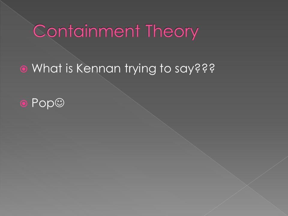  What is Kennan trying to say  Pop