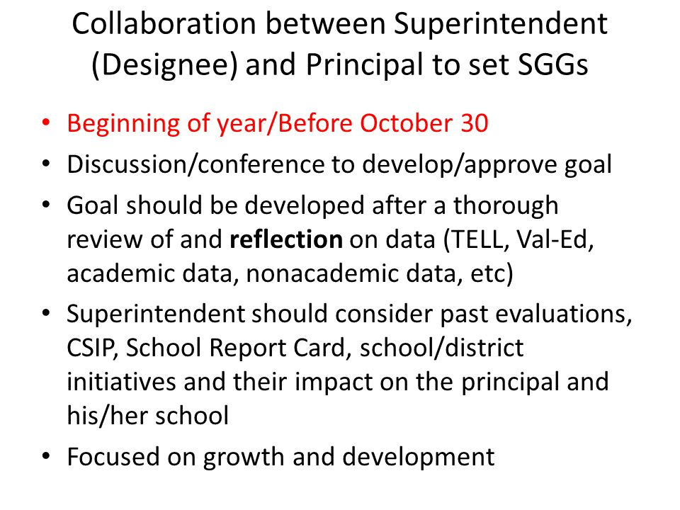 Collaboration between Superintendent (Designee) and Principal to set SGGs Beginning of year/Before October 30 Discussion/conference to develop/approve