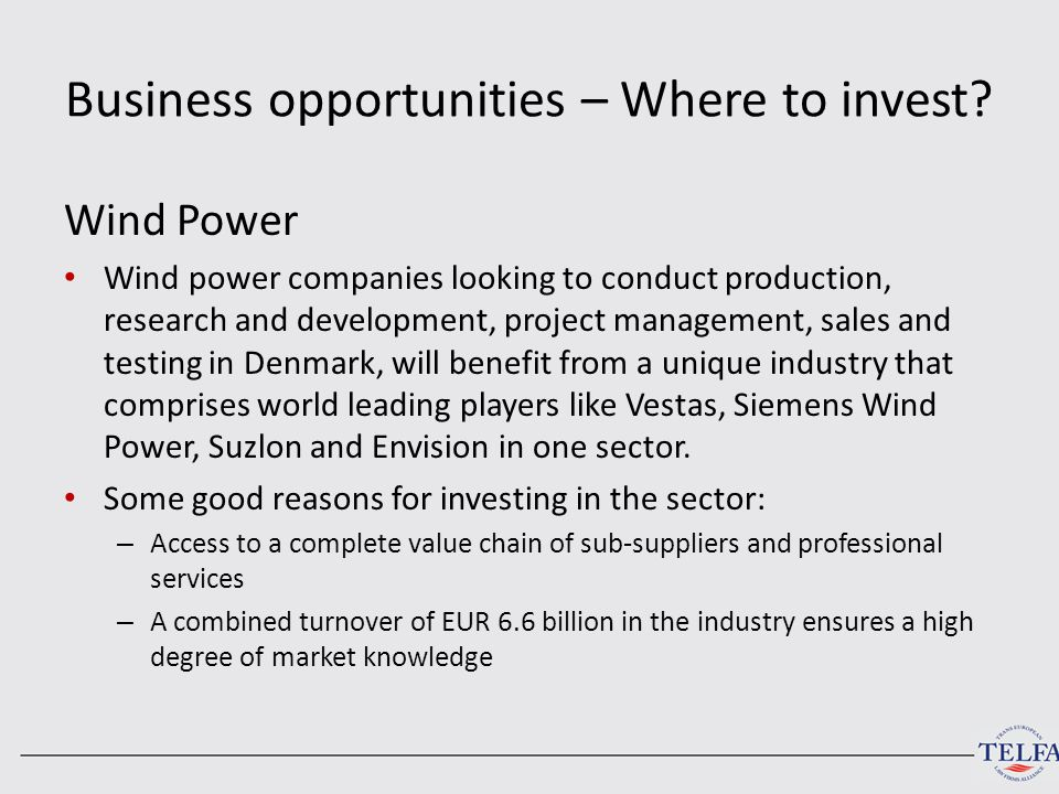 Business opportunities – Where to invest? Wind Power Wind power companies looking to conduct production, research and development, project management,