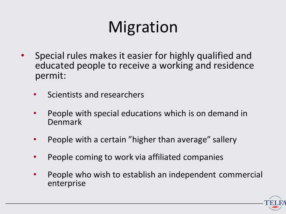 Migration Special rules makes it easier for highly qualified and educated people to receive a working and residence permit: Scientists and researchers