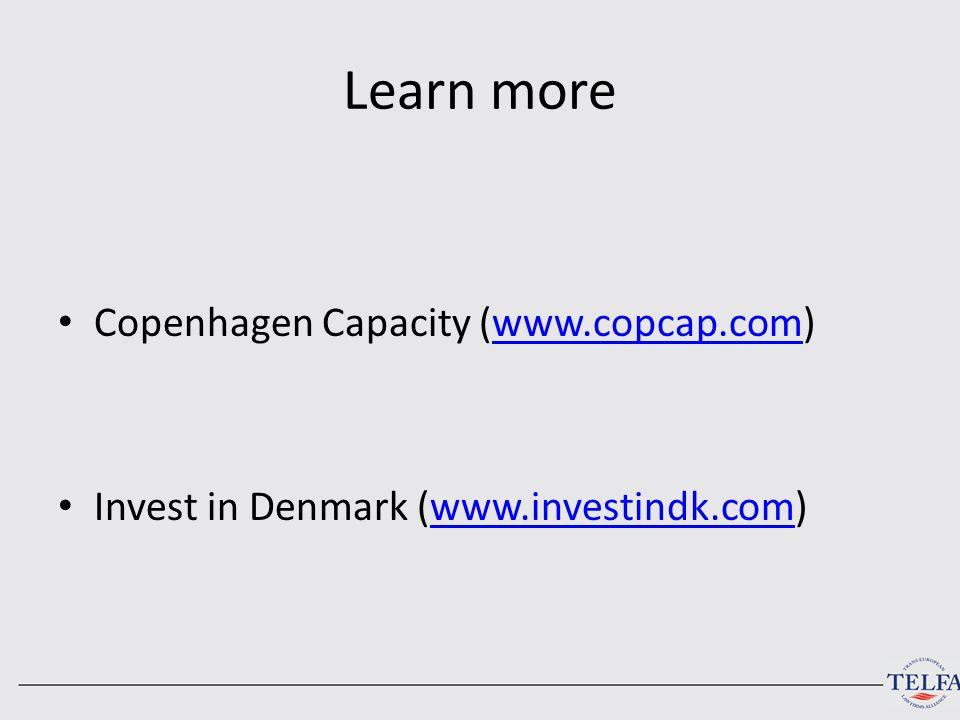 Learn more Copenhagen Capacity (www.copcap.com)www.copcap.com Invest in Denmark (www.investindk.com)www.investindk.com