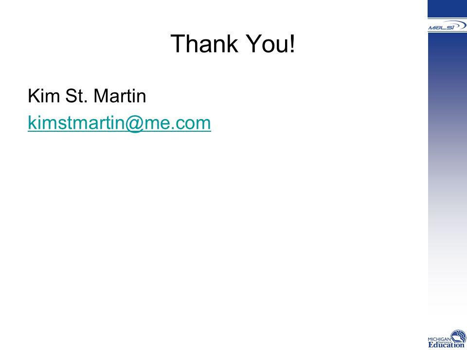 Thank You! Kim St. Martin kimstmartin@me.com