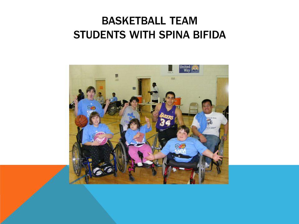 BASKETBALL TEAM STUDENTS WITH SPINA BIFIDA