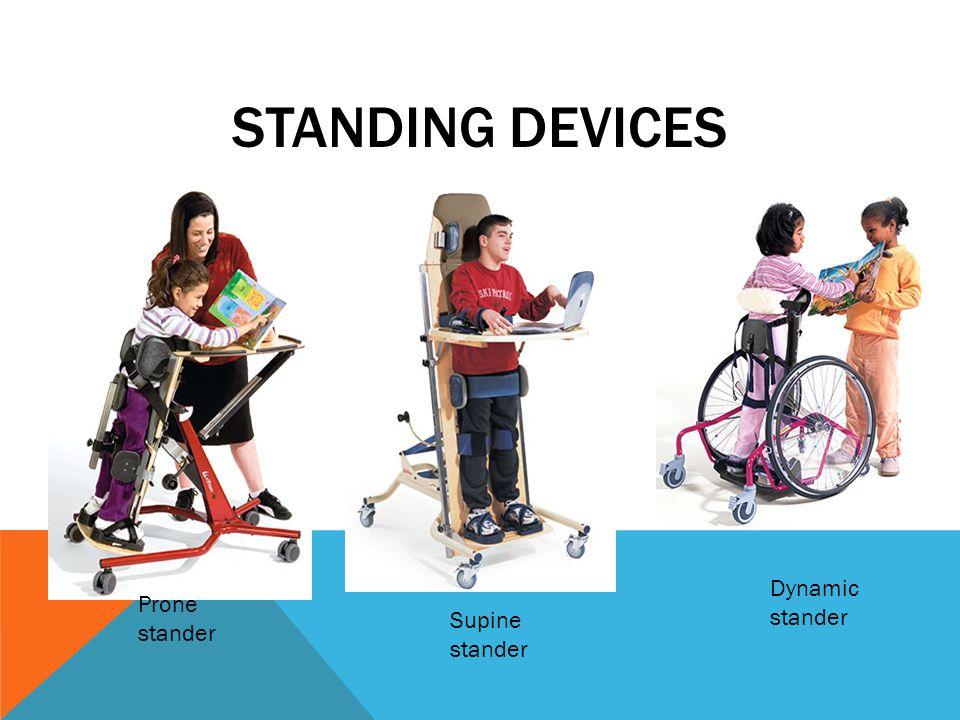 STANDING DEVICES Prone stander Supine stander Dynamic stander