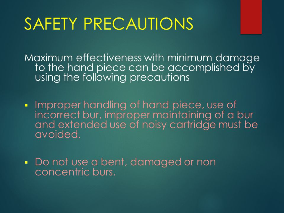 SAFETY PRECAUTIONS Maximum effectiveness with minimum damage to the hand piece can be accomplished by using the following precautions  Improper handl