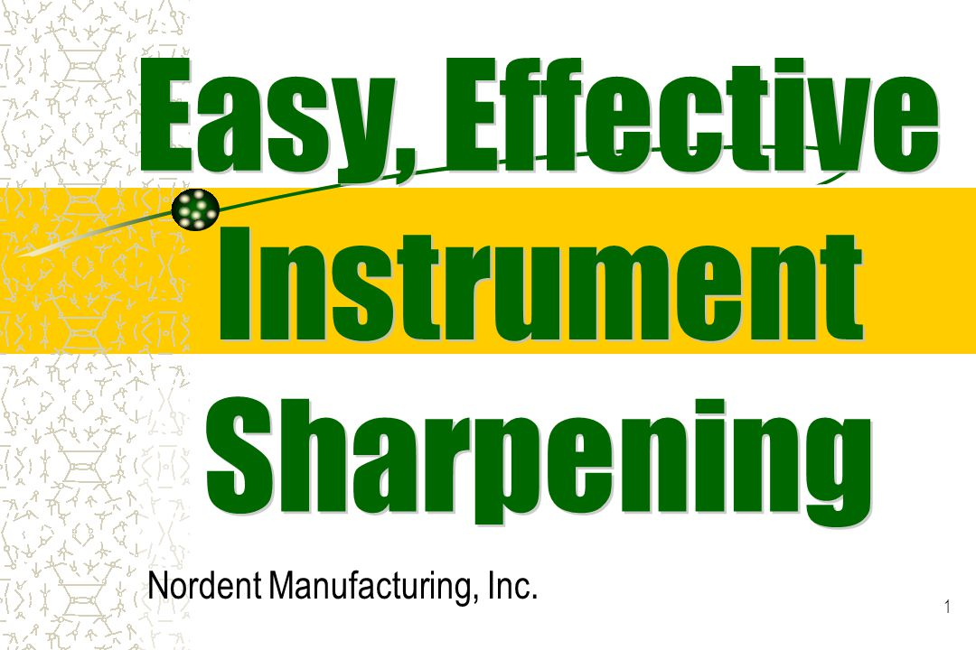 12 If you sharpen your instruments frequently...Sharpening will be quicker and easier.