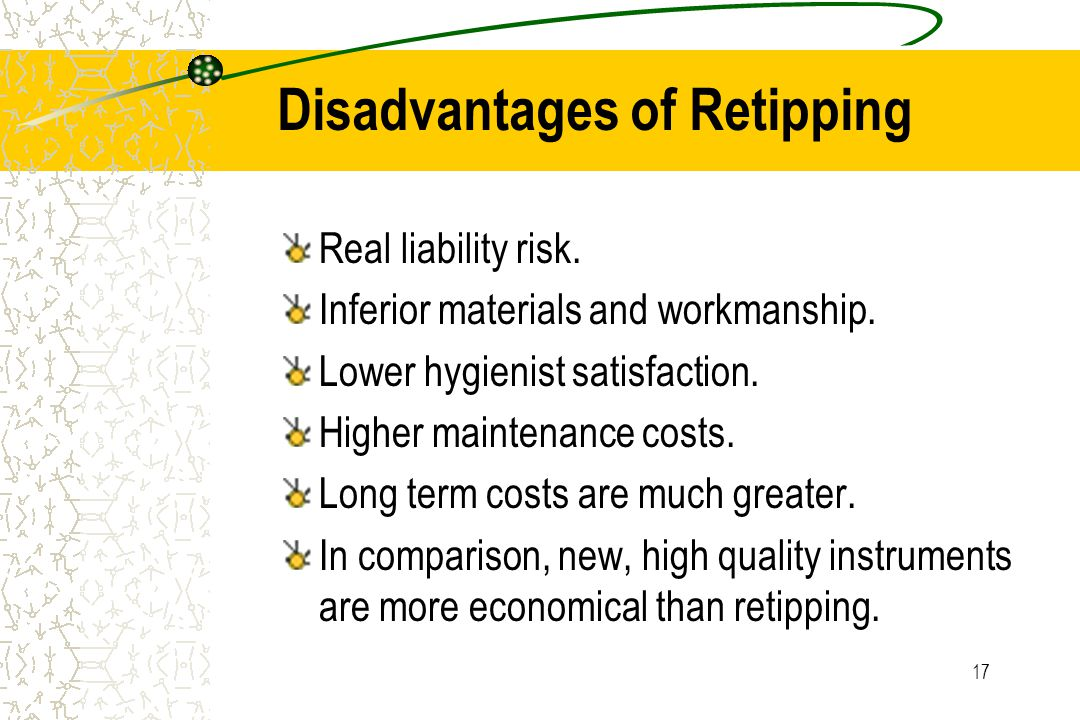 17 Disadvantages of Retipping Real liability risk.