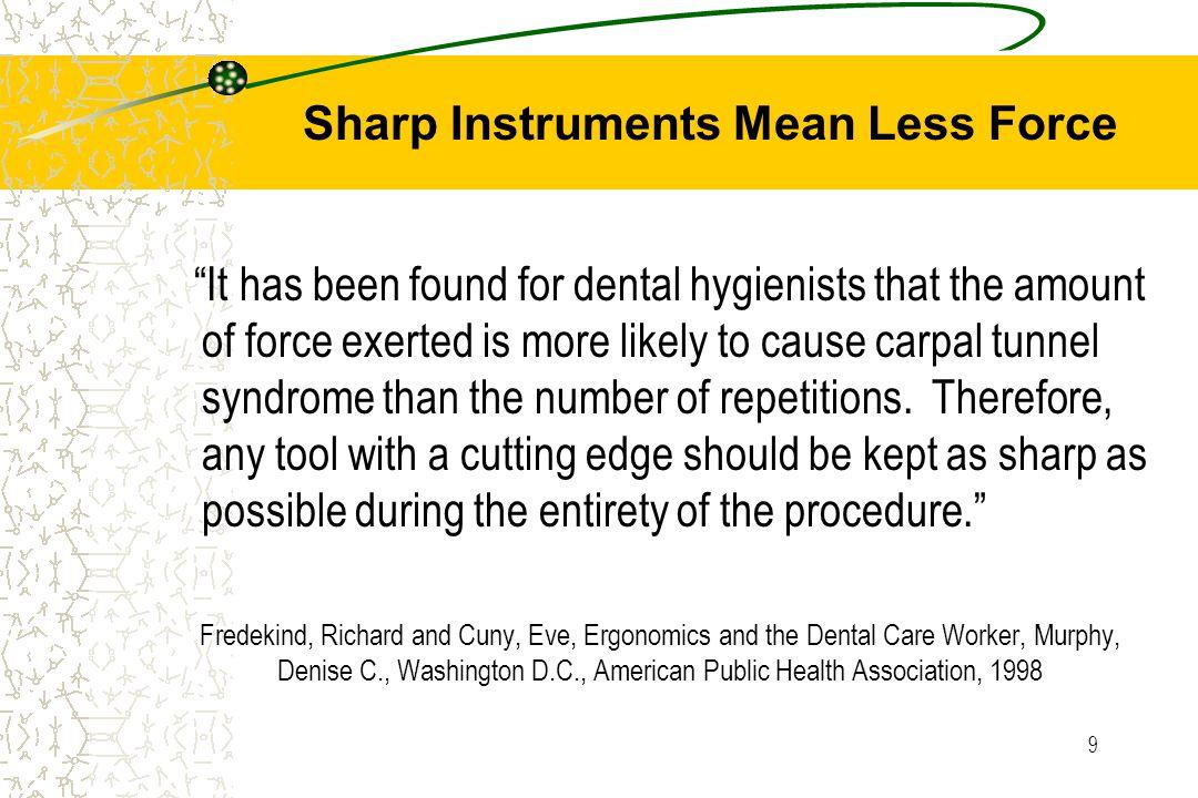 9 Fredekind, Richard and Cuny, Eve, Ergonomics and the Dental Care Worker, Murphy, Denise C., Washington D.C., American Public Health Association, 199