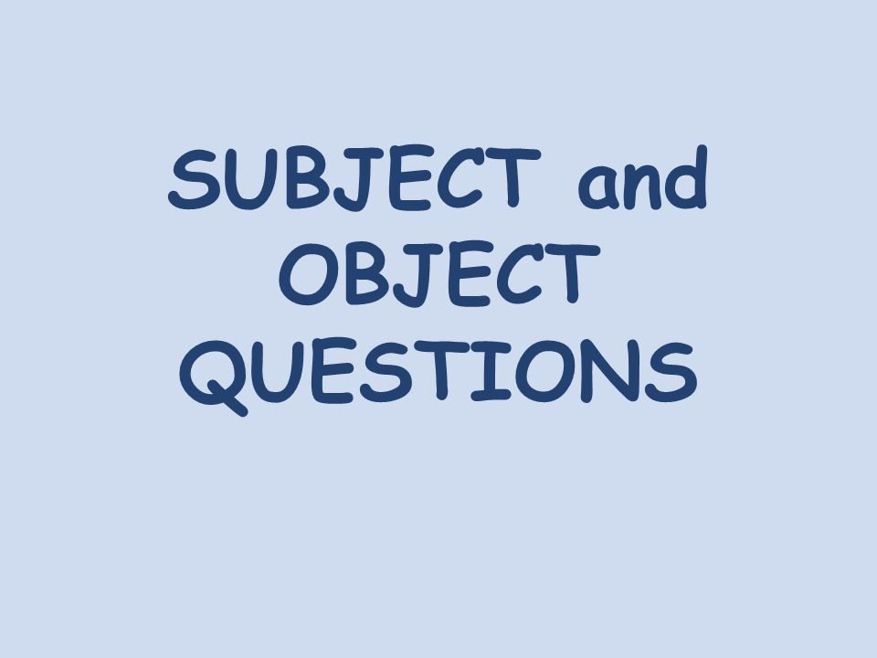 Object Questions (Complemento) What does Ben like.