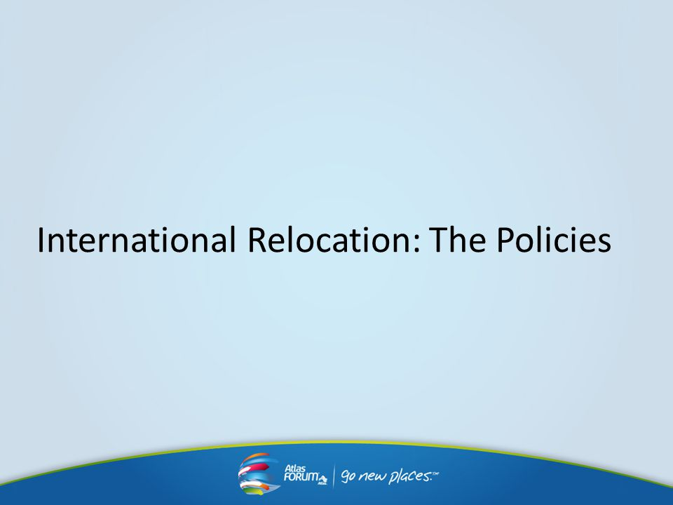 International Relocation: The Policies