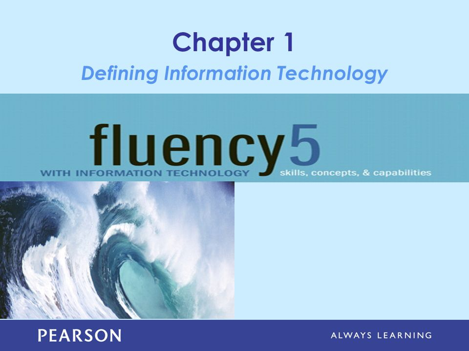 Chapter 1 Defining Information Technology