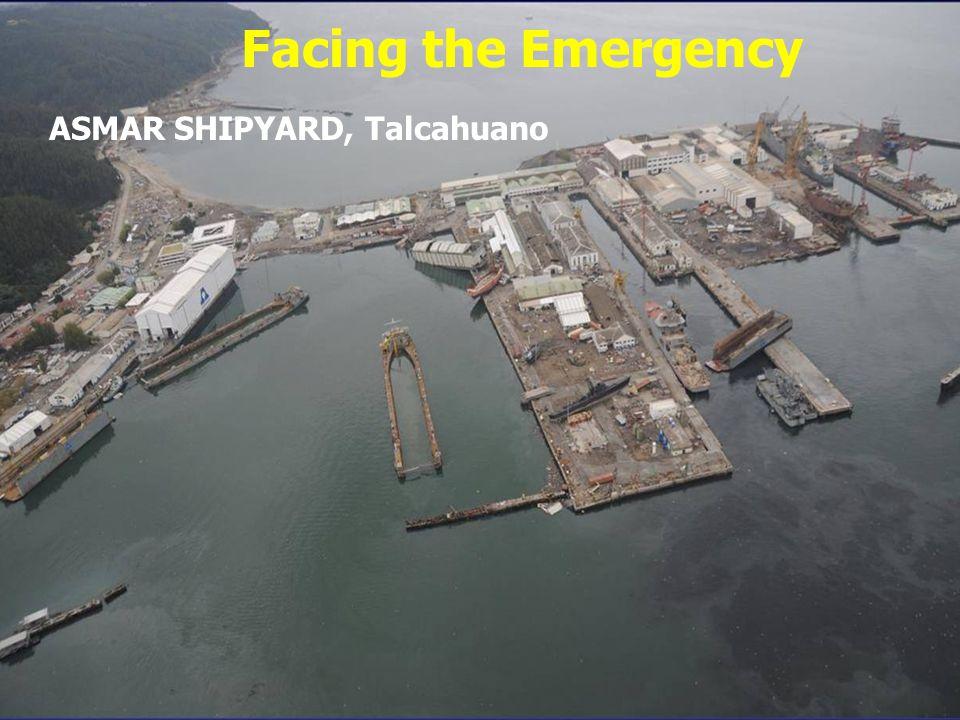 ASMAR SHIPYARD, Talcahuano Facing the Emergency