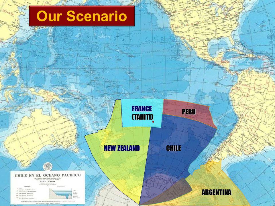 CHILE NEW ZEALAND PERU FRANCE(TAHITI) ARGENTINA Our Scenario