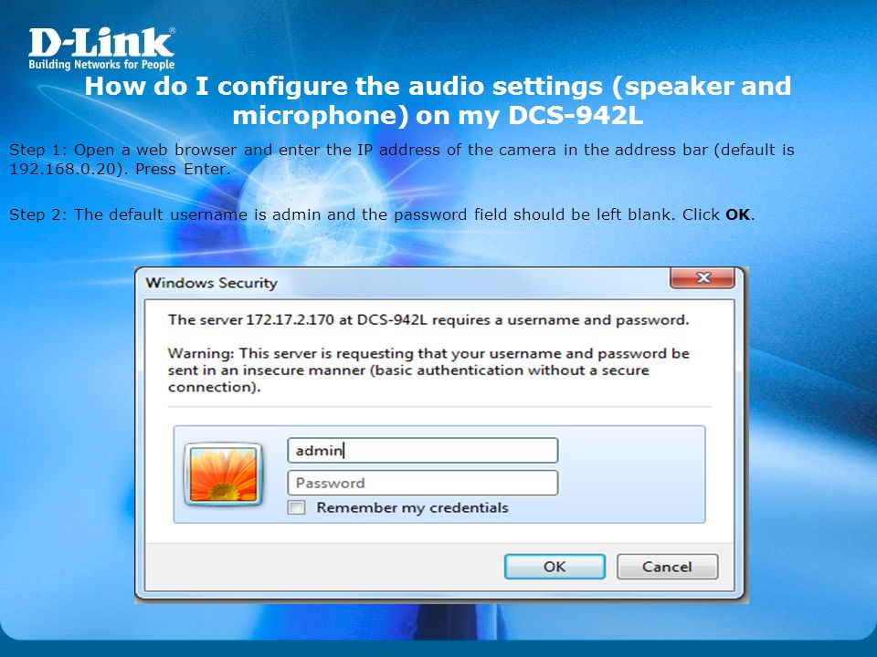 How do I configure the audio settings (speaker and microphone) on my DCS-942L Step 1: Open a web browser and enter the IP address of the camera in the