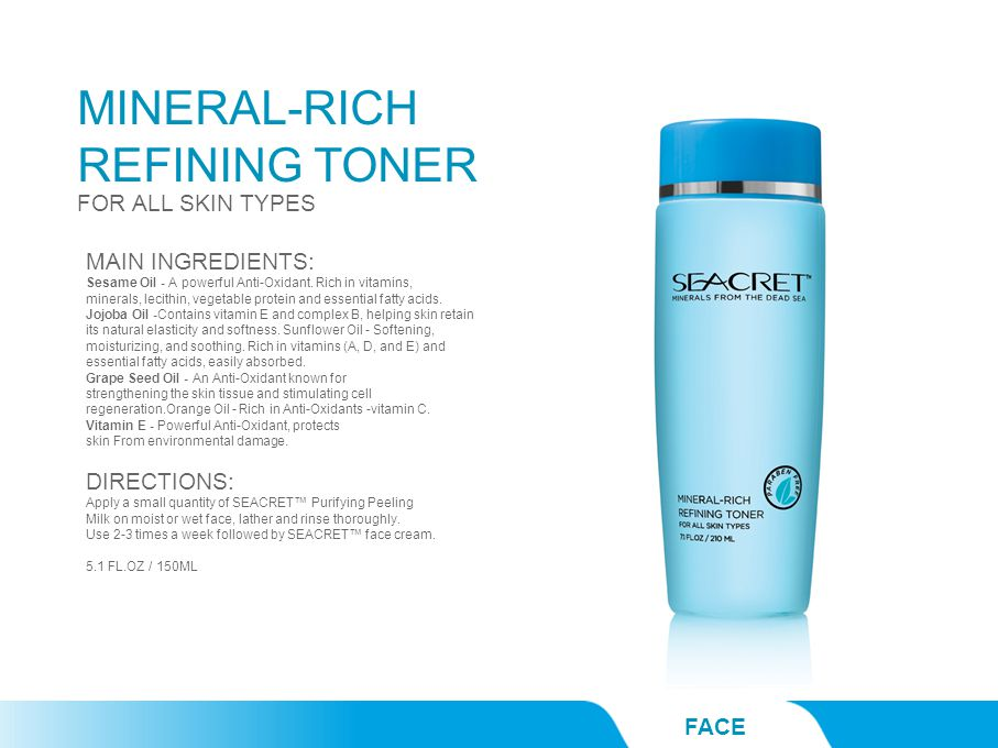 MINERAL-RICH REFINING TONER FACE FOR ALL SKIN TYPES MAIN INGREDIENTS: Sesame Oil - A powerful Anti-Oxidant. Rich in vitamins, minerals, lecithin, vege