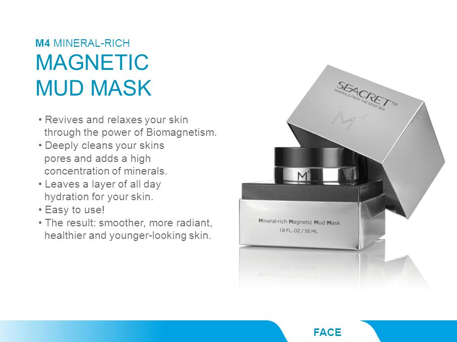 FACE Revives and relaxes your skin through the power of Biomagnetism. Deeply cleans your skins pores and adds a high concentration of minerals. Leaves