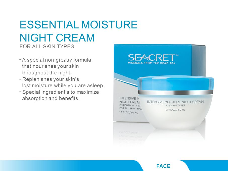 ESSENTIAL MOISTURE NIGHT CREAM FACE A special non-greasy formula that nourishes your skin throughout the night. Replenishes your skin's lost moisture
