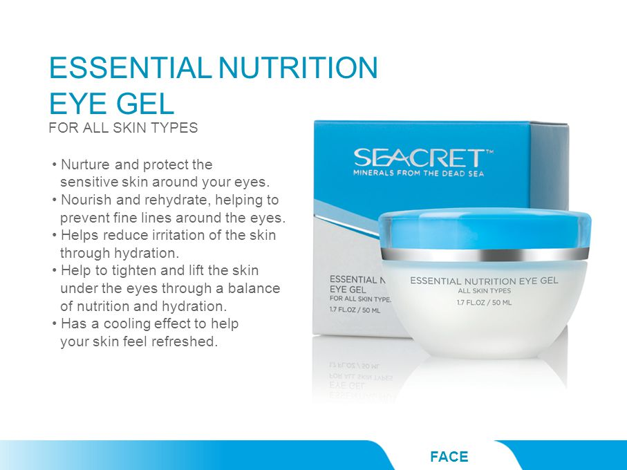 ESSENTIAL NUTRITION EYE GEL FACE Nurture and protect the sensitive skin around your eyes. Nourish and rehydrate, helping to prevent fine lines around