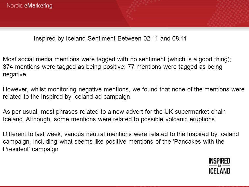 Most social media mentions were tagged with no sentiment (which is a good thing); 374 mentions were tagged as being positive; 77 mentions were tagged