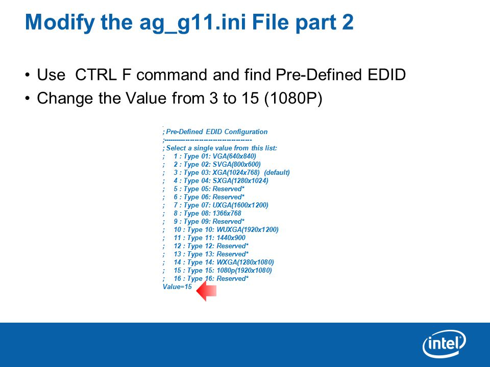 Modify the ag_g11.ini File part 2 Use CTRL F command and find Pre-Defined EDID Change the Value from 3 to 15 (1080P)